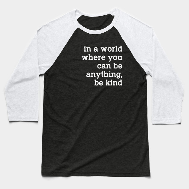 BE KIND WORLD WHT Baseball T-Shirt